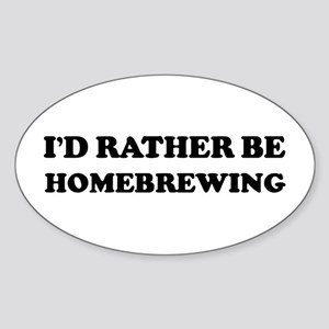 Rather be Homebrewing Oval Sticker