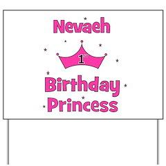 1st Birthday Princess Nevaeh! Yard Sign