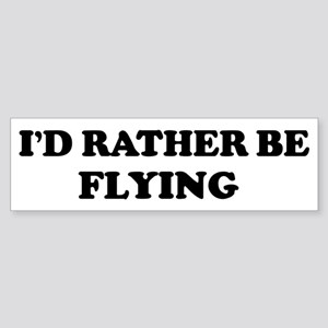 Rather be Flying Bumper Sticker