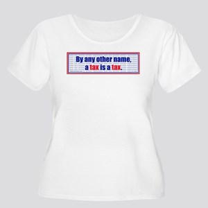 A tax is a tax Women's + Size Scoop Neck T