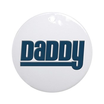Daddy - Blue Round Ornament