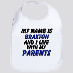 my name is braxton and I live with my parents Bib
