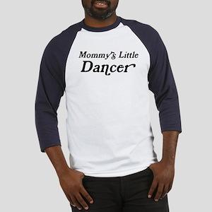 Mommys Little Dancer Baseball Jersey
