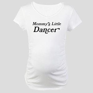 Mommys Little Dancer Maternity T-Shirt