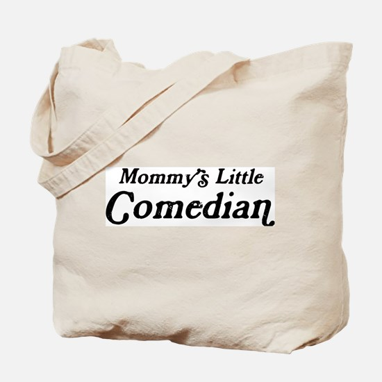 Mommys Little Comedian Tote Bag