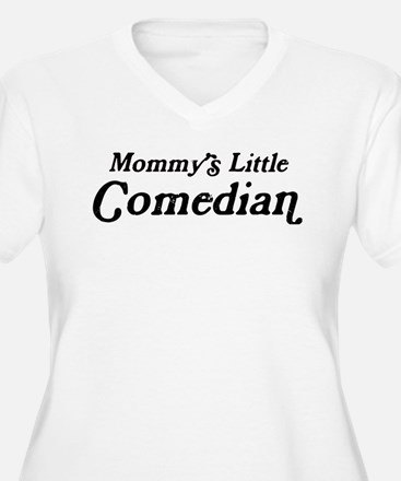Mommys Little Comedian T-Shirt