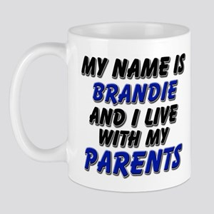 my name is brandie and I live with my parents Mug