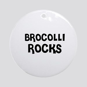 BROCOLLI ROCKS Ornament (Round)