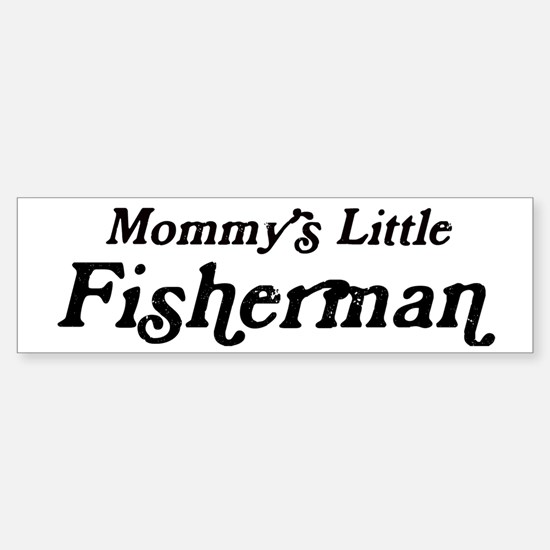 Mommys Little Fisherman Bumper Bumper Bumper Sticker