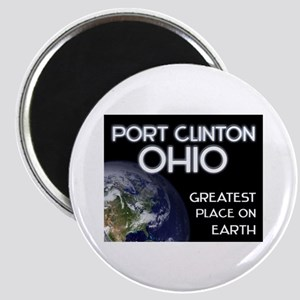 port clinton ohio - greatest place on earth Magnet