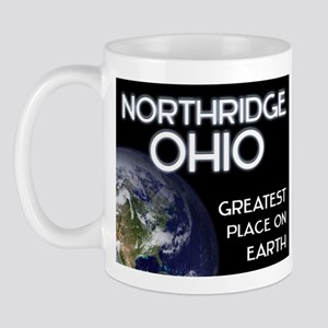 northridge ohio - greatest place on earth Mug