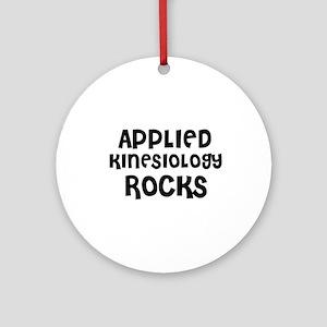 APPLIED KINESIOLOGY  ROCKS Ornament (Round)