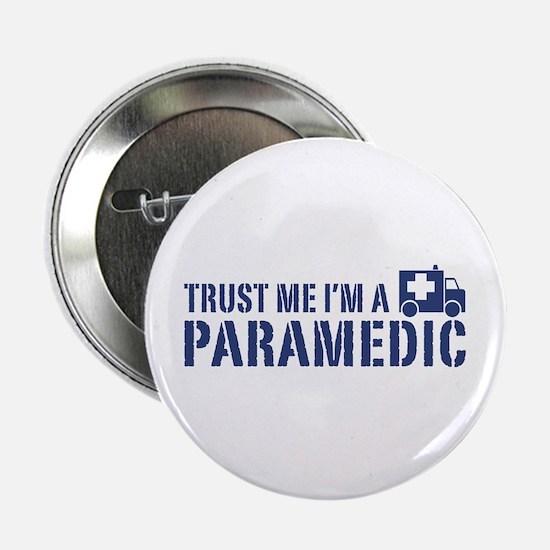 """Trust Me I'm a Paramedic 2.25"""" Button"""