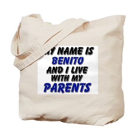 my name is benito and I live with my parents Tote
