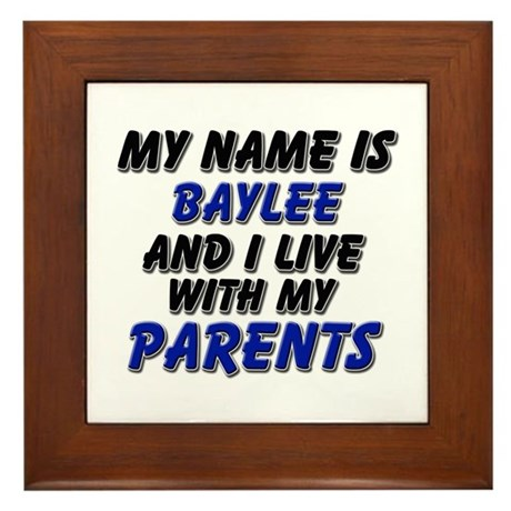 my name is baylee and I live with my parents Frame