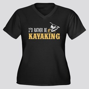 I'd Rather Be Kayaking T Shirt Plus Size T-Shirt