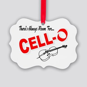 Theres Always Room For Cello Picture Ornament
