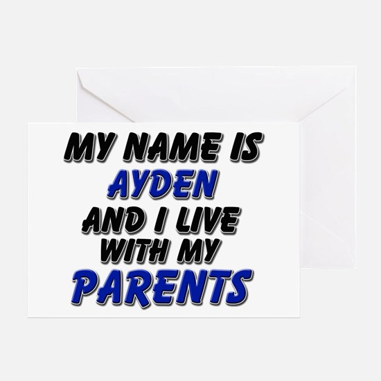 my name is ayden and I live with my parents Greeti