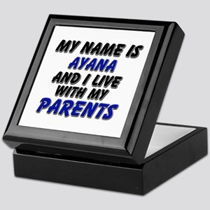 my name is ayana and I live with my parents Keepsa