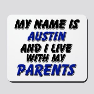 my name is austin and I live with my parents Mouse