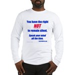 Right NOT to remain silent! Long Sleeve T-Shirt