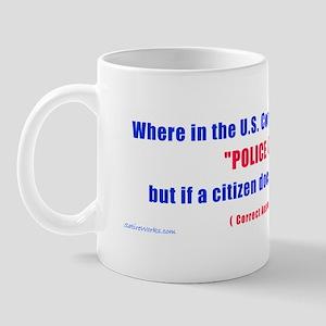 How come Police can lie Mug