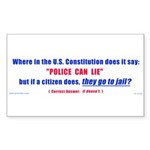 How come Police can lie Rectangle Sticker 50 pk)