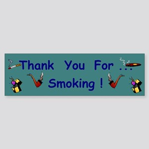 Thank You For Smoking Bumper Sticker