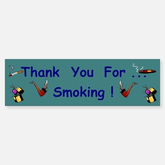 Thank You For Smoking Bumper Bumper Bumper Sticker