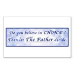 Believe in Choice? Then let The Father 3x5 (10pk)