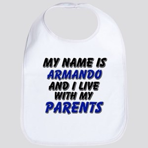 my name is armando and I live with my parents Bib