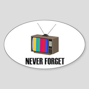Never Forget Regular TV Oval Sticker