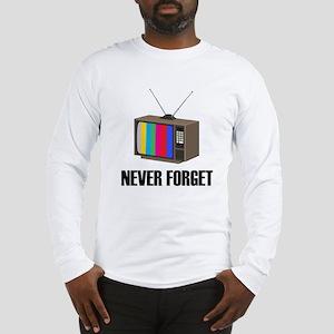 Never Forget Regular TV Long Sleeve T-Shirt