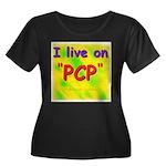 I live on PCP ! Women's Plus Size Scoop Neck Dark