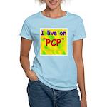 I live on PCP ! Women's Light T-Shirt