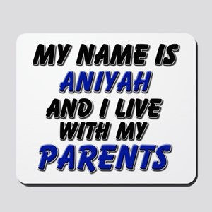 my name is aniyah and I live with my parents Mouse