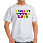 I support Love Light T-Shirt