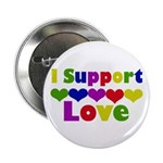 """I support Love 2.25"""" Button"""