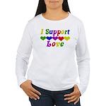 I support Love Women's Long Sleeve T-Shirt