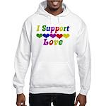 I support Love Hooded Sweatshirt