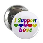 """I support Love 2.25"""" Button (10 pack)"""