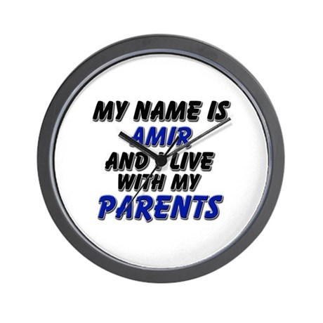 my name is amir and I live with my parents Wall Cl