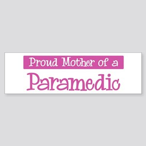 Proud Mother of Paramedic Bumper Sticker