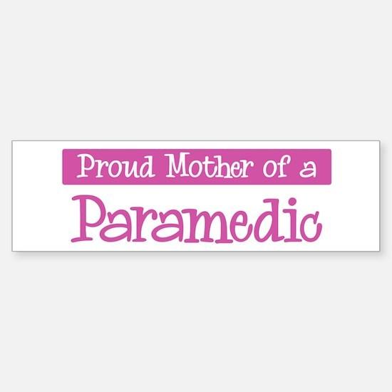 Proud Mother of Paramedic Bumper Bumper Bumper Sticker