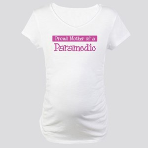 Proud Mother of Paramedic Maternity T-Shirt
