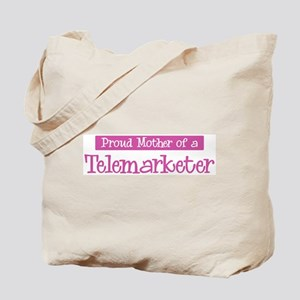 Proud Mother of Telemarketer Tote Bag