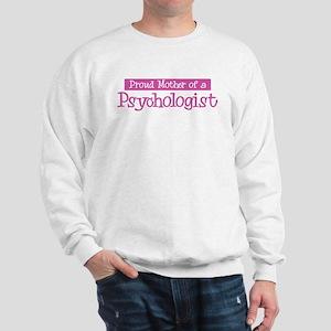 Proud Mother of Psychologist Sweatshirt