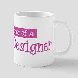 Proud Mother of Graphic Desig Mug