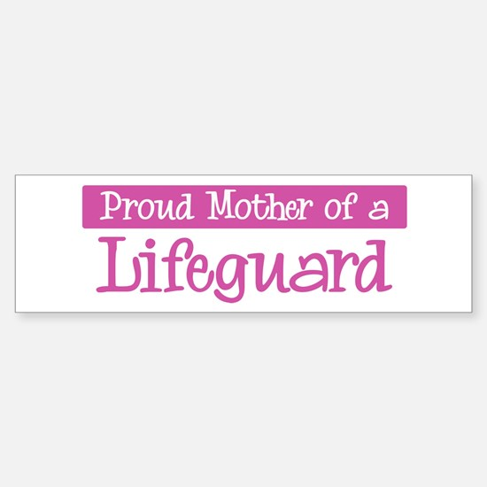 Proud Mother of Lifeguard Bumper Bumper Bumper Sticker
