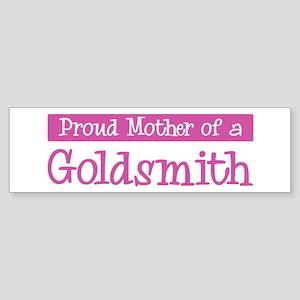 Proud Mother of Goldsmith Bumper Sticker